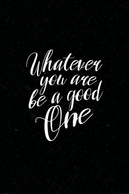 Whatever you are be a good one - duży plakat
