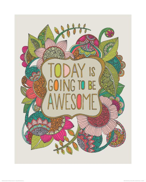 Today Is Going To Be Awesome - reprodukcja