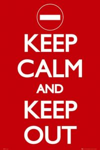 Keep Calm Keep Out - plakat
