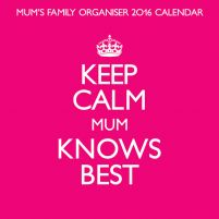 Keep Calm Mum Knows Best - kalendarz 2016 r