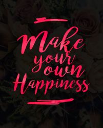 Make your own happines - plakat