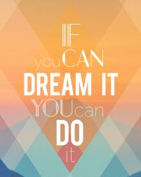 Dream It - plakat