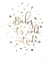 Baby it's cold outside - plakat