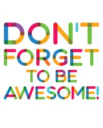 Don't forget to be awesome - biały - plakat