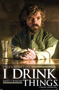 Gra o Tron Tyrion Lannister I drink and I know things - plakat
