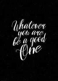Whatever you are be a good one - plakat B2