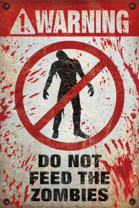 Warning Do Not Feed The Zombies - plakat