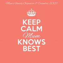 Keep Calm Mum Knows Best - kalendarz 2020